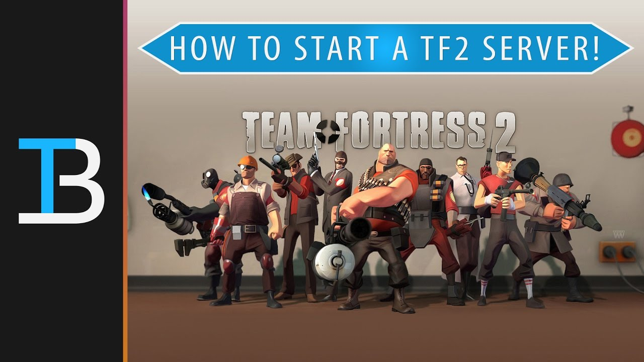 How To Start A Team Fortress 2 Server (How To Get A TF2 Server!) - YouTube