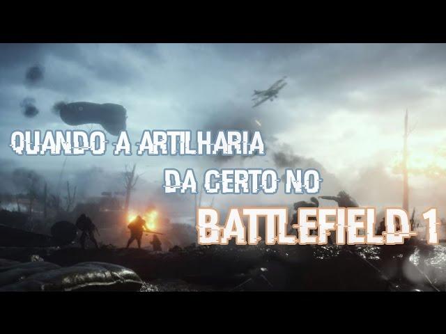 O jeito certo de usar Artilharia no BF1