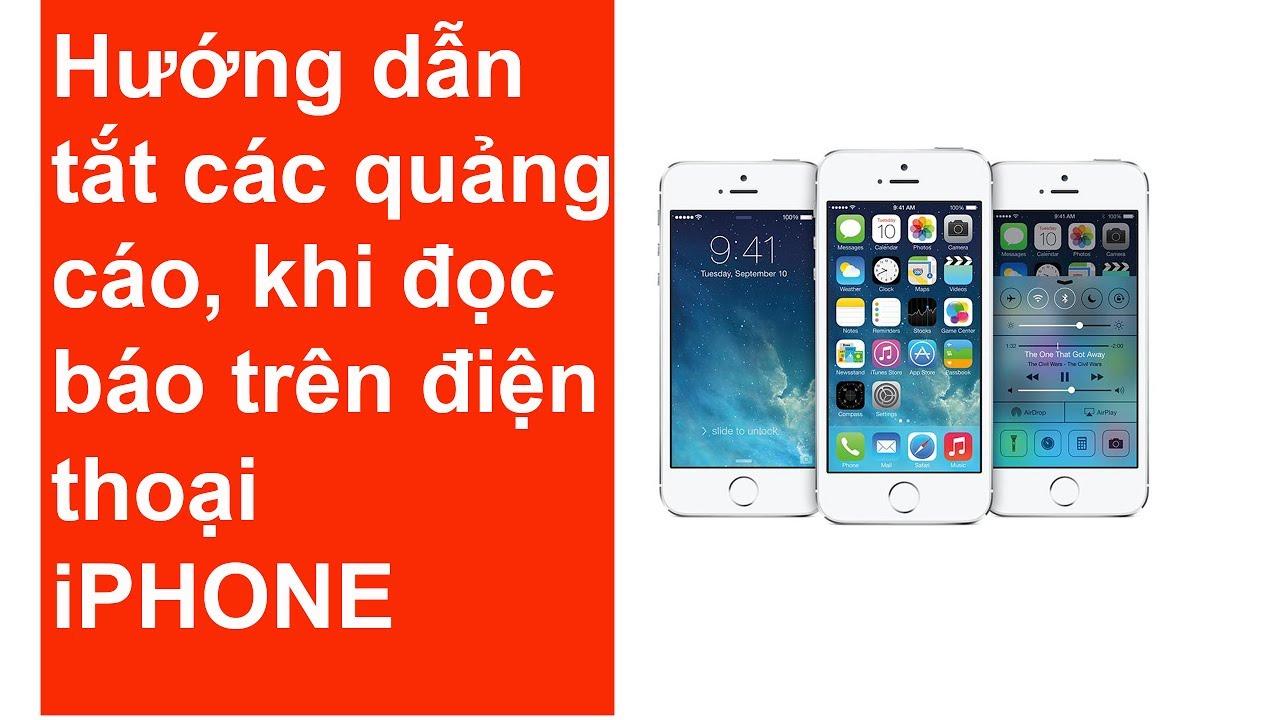 Hướng dẫn Tắt các quảng cáo, khi đọc báo trên điện thoại iphone 5s – Hai Nguyen Channel