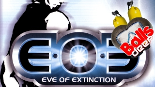 Balls Deep: EOE: Eve of Extinction