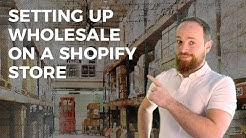 Setup a Wholesale Store on Shopify
