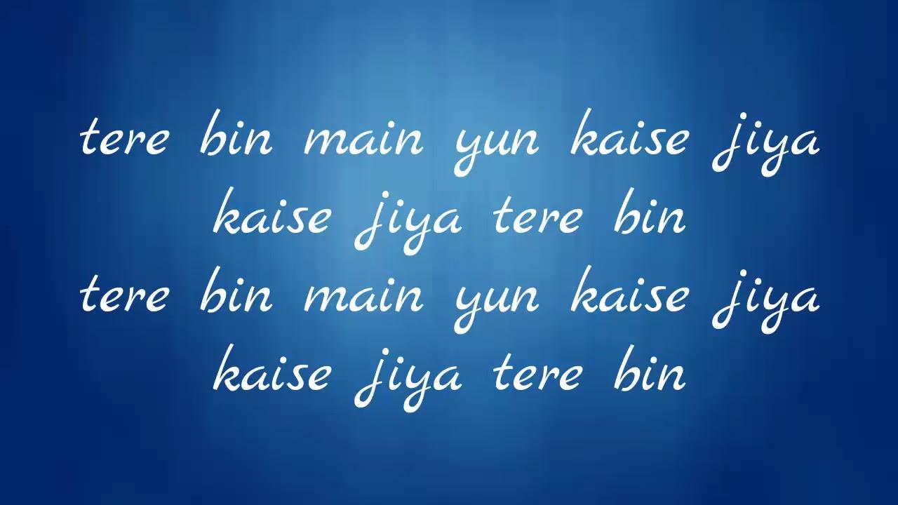 Tere bin main yun lyrics