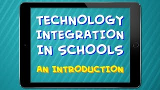 Technology Integration in Schools - An Introduction