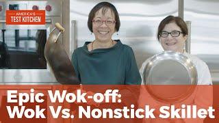 An Epic Wok-off: Wok Vs. Nonstick Skillet