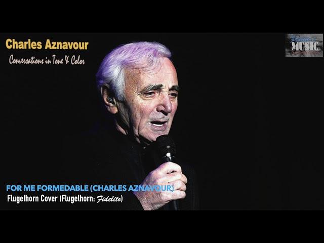 For Me Formedable (Charles Aznavour) - Flugelhorn Cover