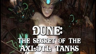 Dune: The Secret of The Axlotl Tanks and Duncan Idaho