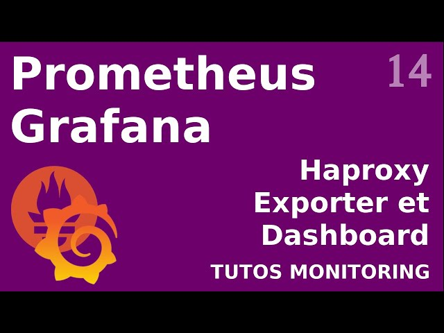 PROMETHEUS - 14. HAPROXY EXPORTER ET DASHBOARD