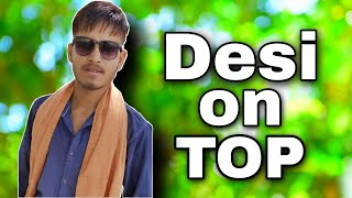 Desi on Top part 2 | Sachin Shakya