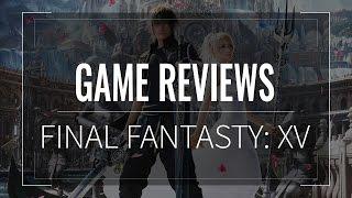 Game Reviews || Final Fantasy XV