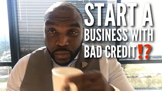How to start a business with Bad Credit | Business Credit vs Personal Credit