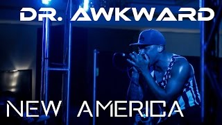 Dr. Awkward - New America (Official Audio)