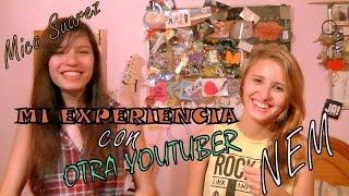 Mi experiencia con otra youtuber: Mica Suarez - NEM