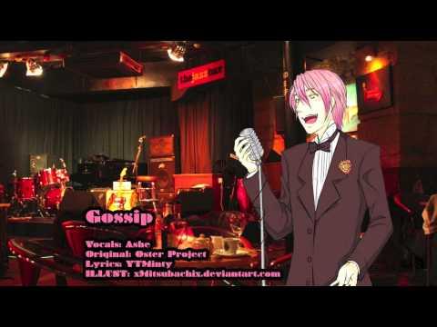 [Vocaloid] Gossip/ゴシップ【Ashe】