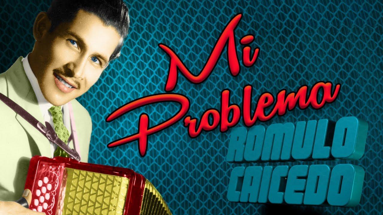 Romulo Caicedo - Mi Problema
