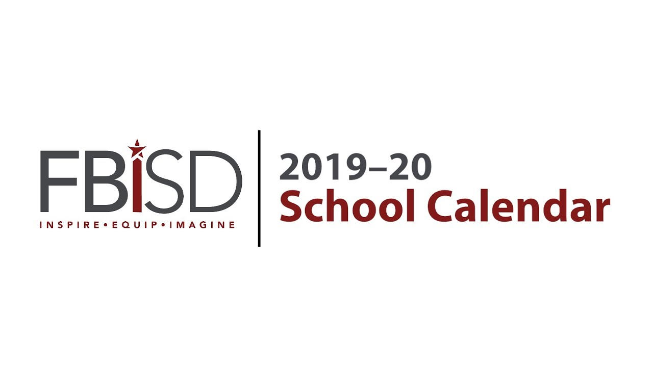 Fort Bend Isd Calendar 2020 FBISD 2019–20 School Calendar   YouTube