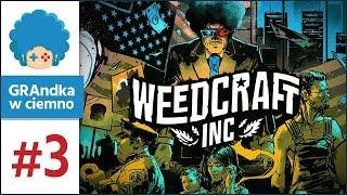 Weedcraft Inc PL #3 | *knock knock* FBI OPEN UP! [2/2]