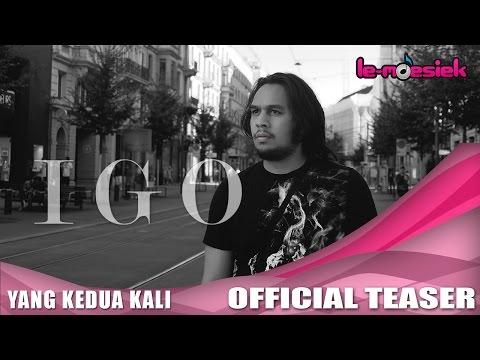 IGO - Yang Kedua Kali (Official Teaser Video)