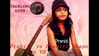 Praniti vs Praniti Shape Of You VS Aathangara Mashup l F.T Praniti l TACKLING GUYS