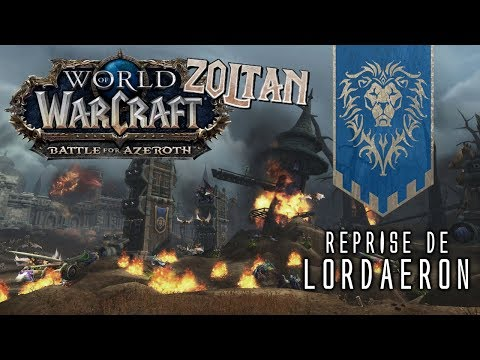 LA REPRISE DE LORDAERON PAR L'ALLIANCE