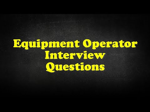 Equipment Operator Interview Questions