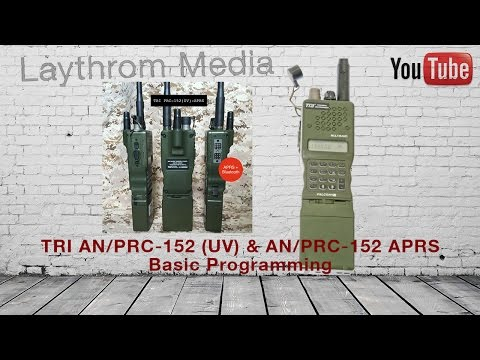 TRI AN/PRC-152 UV Transceiver - Basic Programming Walkthrough