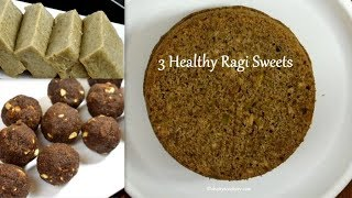 3 healthy ragi sweets | No sugar sweets | ragi recipes | healthy millet recipes