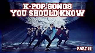 K-Pop Songs You Should Know! (Part 18)