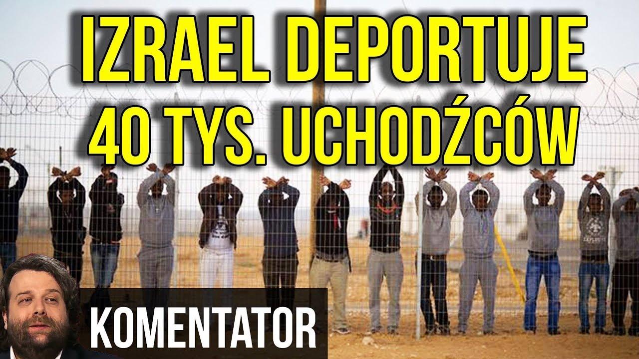 Izrael Deportuje 40 000 Imigrantów. Czemu Europa NIE MOŻE?