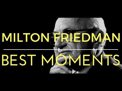 Milton Friedman best moments
