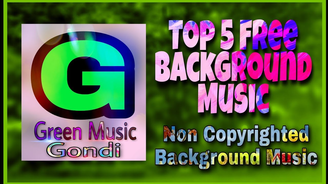 Top 5 Free Background Music Non Copyright Background Music Non Copyrighted Background Music Youtube