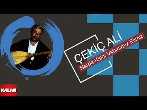 Çekiç Ali - Nerde Kaldı Vatanımız Elimiz - [ Kızılırmak © 1999 Kalan Müzik ]