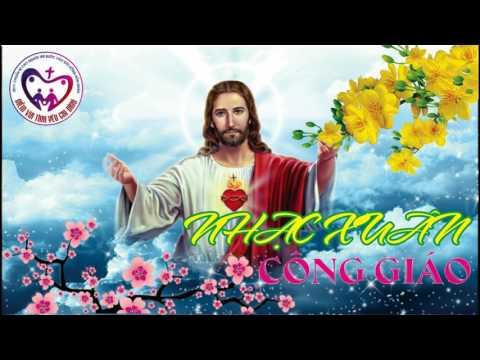 Tuyển Chọn Những Bài Thánh Ca Công Giáo Mừng Xuân 2017 - Gp. Thái Bình
