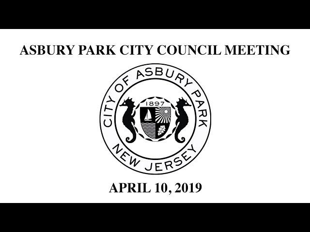Asbury Park City Council Meeting - April 10, 2019