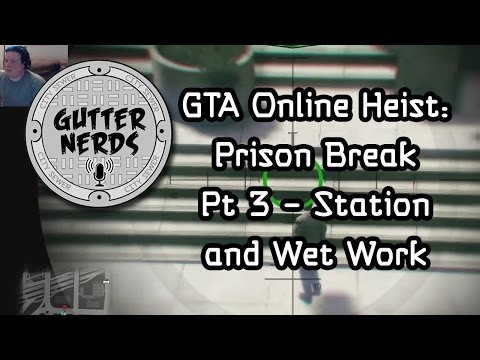 GTA Online Heist: Prison Break Pt 3 - Station & Wet Work