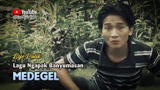 Download lagu Bije Patik ~ MEDEGEL # Tek Sabar Malah Kurang Ajar