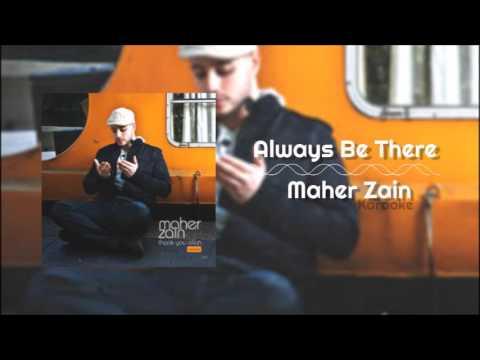Maher Zain - Always Be There | Karaoke