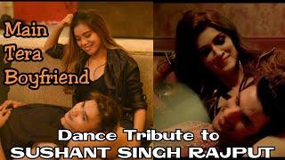 MAIN TERA BOYFRIEND Dance Tribute to SUSHANT SINGH RAJPUT || Vina Fan || Cover Parodi