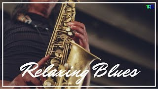 Relaxing Instrumental Blues Music Collection | Soft Jazz Instrumental Hot Blues Songs Mix 2018