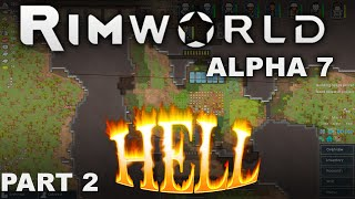 RimWorld Alpha 7 | Welcome To Hell | Part 2 - Let