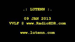 LUTENN :: 09 JAN 2013 :: VVLF @ www.RadioHDR.com