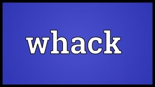 Whack Meaning