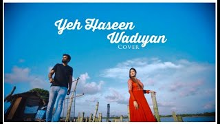 Yeh Haseen Wadiyan Cover Simran Sehgal Sreerag Ram Mp3 Song Download
