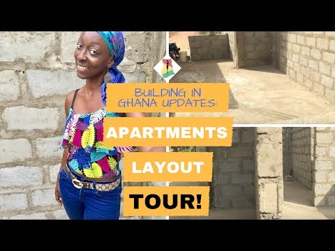 Building in Ghana Updates: Apartments Layout TOUR!