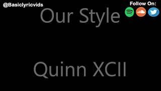 Quinn XCII - Our Style (Lyrics)