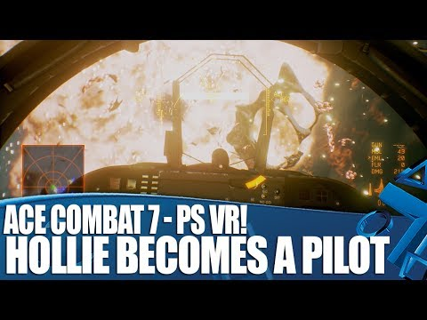 Ace Combat 7 PS VR Gameplay - Hollie Becomes A Fighter Pilot!