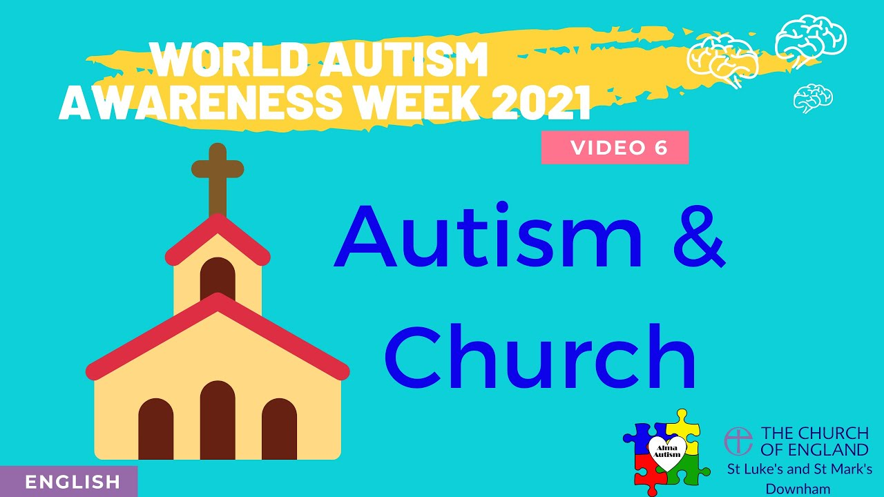 Autism and Church - World Autism Awareness Week 2021 Series