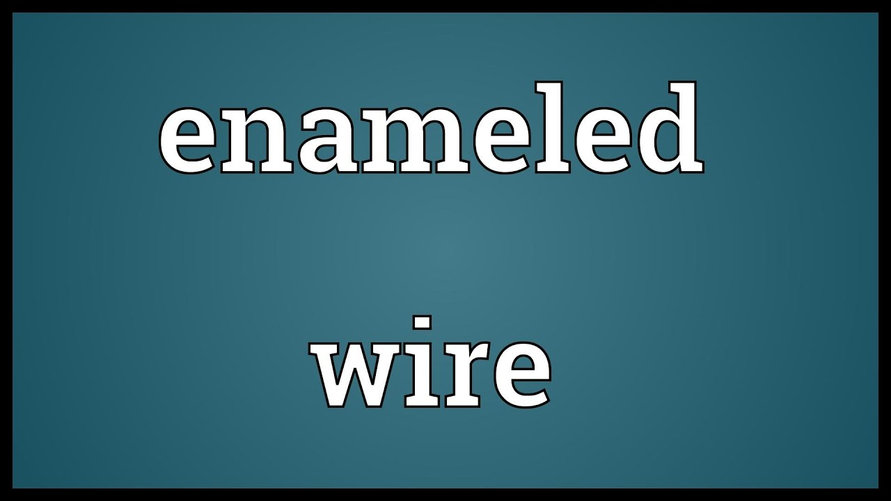 Enameled wire Meaning - YouTube