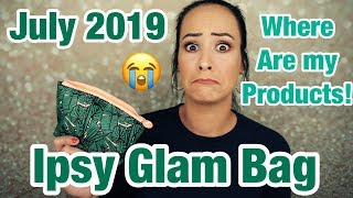 Amazing bag! But where is my stuff? Ipsy glam bag/July 2019