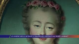 Yvelines | Le 18ème siècle retracé à travers des portraits au musée Lambinet