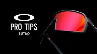 Sutro | OAKLEY PRO TIPS
